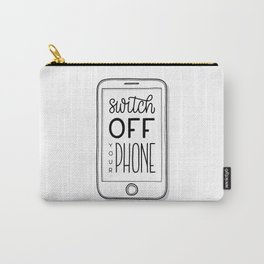 Switch off your phone Carry-All Pouch