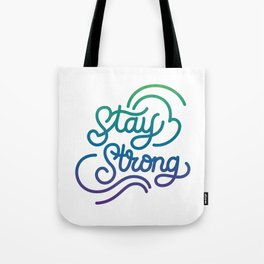 Stay Strong motivational quote lettering in original calligraphic style Tote Bag