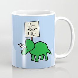How About NO (Triceratops) Coffee Mug