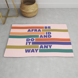 BE AFRAID AND DO IT ANYWAY - colorful typography Rug