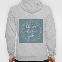 OH FOR FUCK'S SAKE - Sweary Floral Wreath Hoody