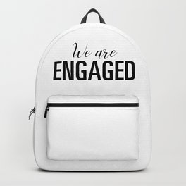 We are engaged Backpack