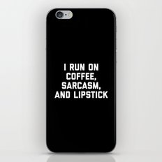 Run Coffee, Sarcasm & Lipstick Funny Quote iPhone Skin