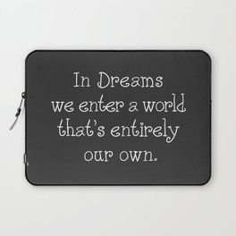 In dreams we enter a world that's entirely our own Laptop Sleeve