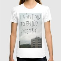 poetry T-shirts featuring poetry by Willow Summers