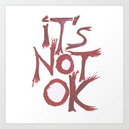 Fuck Racism. It's Not OK! Art Print