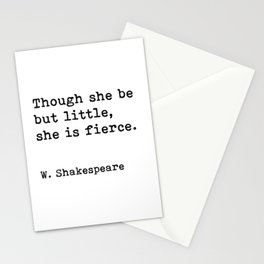 Though she be but little, she is fierce, William Shakespeare quote Stationery Cards