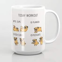 Today  Workout with the pug Coffee Mug