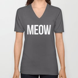 Meow Funny Quote Unisex V-Neck