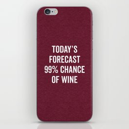 Chance Of Wine Funny Quote iPhone Skin