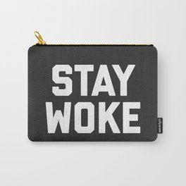 Stay Woke Quote Carry-All Pouch
