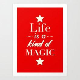 Life is a kind of Magic Art Print