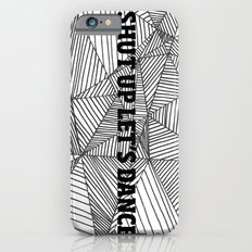 Shut up let's dance iPhone 6s Slim Case
