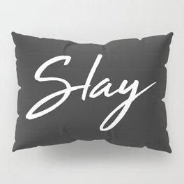 Slay Pillow Sham