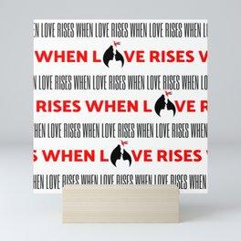 When Love Rises Text Mini Art Print