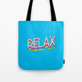 Relax Quote Tote Bag