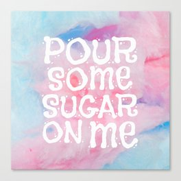 Cotton candy   Sugar   Pinks   Aesthetic Quotes   Candy shop decor Canvas Print