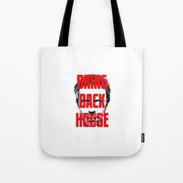 Bring Back House Tote Bag