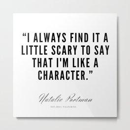 6   | Natalie Portman Quotes | 190721 Metal Print