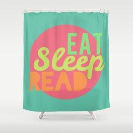 Eat. Sleep. Read Shower Curtain