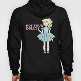 Not Your Dolly Hoody