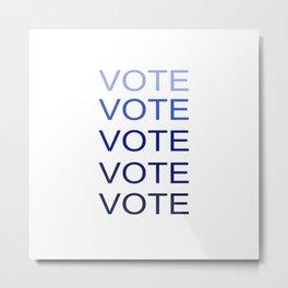 VOTE VOTE VOTE VOTE VOTE Metal Print
