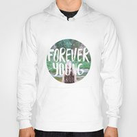 forever young Hoodies featuring Forever young by Dariathegreat