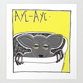 """Aye aye"" Art Print"