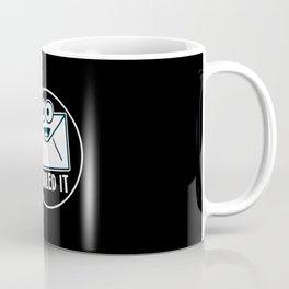 Mailed It For Postal Worker Coffee Mug