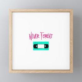 Retro Never Forget Funny Cassette VCR Tape Framed Mini Art Print