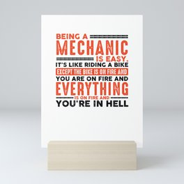 Being a Mechanic Is Easy Shirt Everything On Fire Mini Art Print