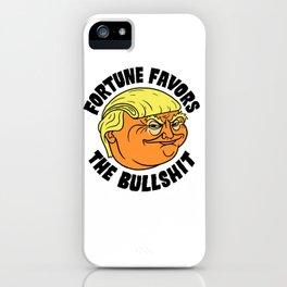 Fortune Favors the Bullshit iPhone Case