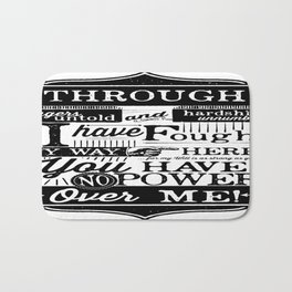Labyrinth Quote You Have No Power Over Me Bath Mat