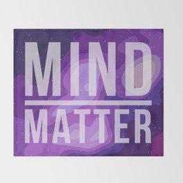 Mind Over Matter Throw Blanket