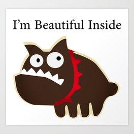 I'm beautiful inside Art Print