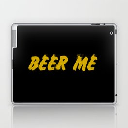 beer me funny quote Laptop & iPad Skin