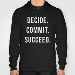 Decide Commit Succeed Motivational Gym Quote Hoody