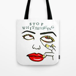 Stop Whitewashing Tote Bag