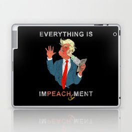 Everything is Peachy Impeachment Anti Trump Laptop & iPad Skin