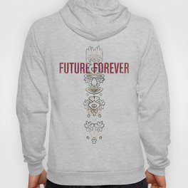 Future Forever Hoody