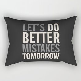 Let's do better mistakes tomorrow, improve yourself, typography illustration for fun, humor, smile, Rectangular Pillow