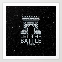 LET THE BATTLE BEGIN Art Print