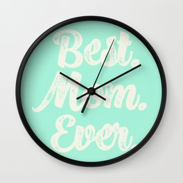 Best Mom Ever (Mint) Wall Clock