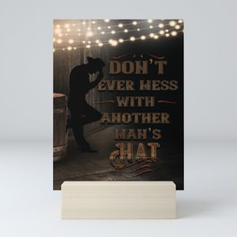 Don't Mess With Another Man's Hat Cowboy Mini Art Print