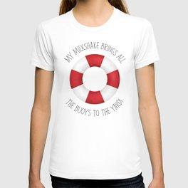 My Milkshake Brings All The Buoys To The Yard! T-shirt
