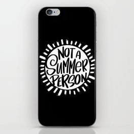 Not A Summer Person iPhone Skin