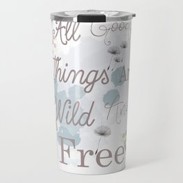 Boho stylish design. All good things are free and wild Travel Mug