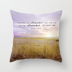 sometimes the dreams Throw Pillow