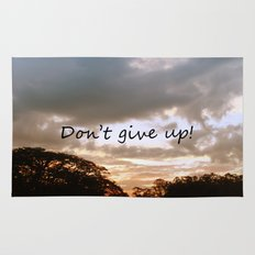 Don't give up! Rug