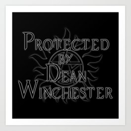 Protected by Dean Winchester Art Print